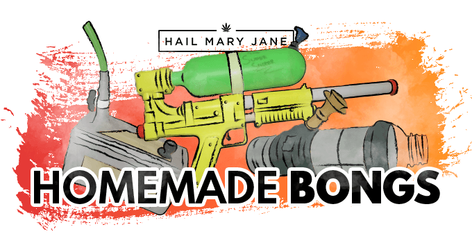 25 Amazing Homemade Bongs For An Epic Session Hail Mary Jane
