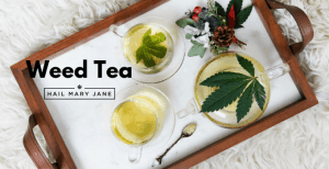 Weed Tea: Recipes and Best Brands