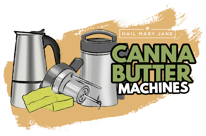 Cannabutter Machines: Prices And Brands - Hail Mary Jane ®