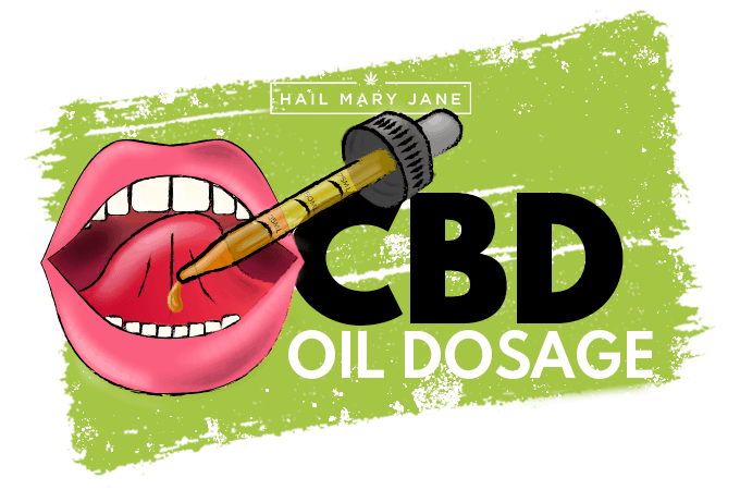 CBD Oil Dosage: All About How Much CBD to Take - Hail Mary Jane ®