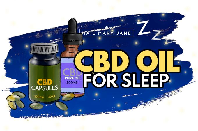 Best CBD Oil For Sleep And Insomnia 2019 - Hail Mary Jane ®