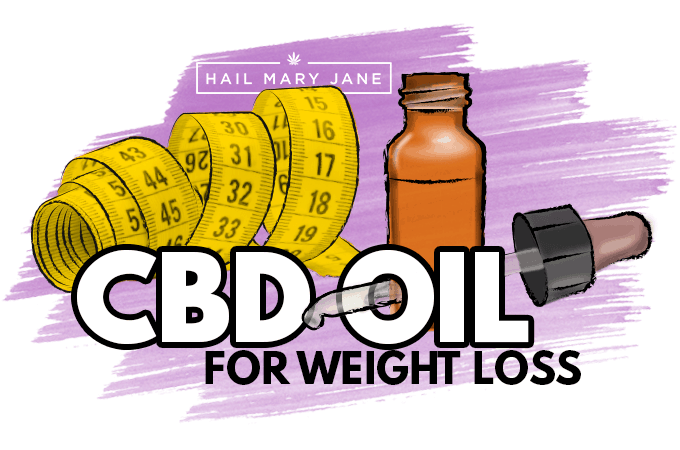 CBD Oil For Weight Loss - Hail Mary Jane ®
