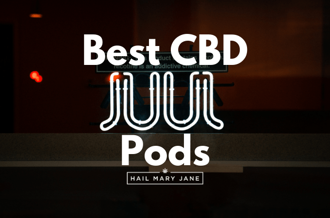 CBD JUUL Pods: All You Need To Know - Hail Mary Jane ®