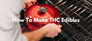 How to Make THC Edibles: Your Guide to DIY Edibles